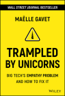 Trampled by Unicorns: Big Tech's Empathy Problem and How to Fix It Cover Image