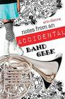 Notes from an Accidental Band Geek Cover Image