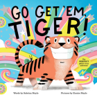 Go Get 'Em, Tiger! (A Hello!Lucky Book) Cover Image
