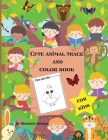 Cute animal trace and color book for kids: Fun and simple color and trace book for toddlers Cover Image