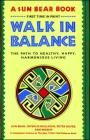 Walk in Balance: The Path to Healthy, Happy, Harmonious Living Cover Image