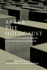 After the Holocaust: Human Rights and Genocide Education in the Approaching Post-Witness Era Cover Image