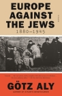 Europe Against the Jews, 1880-1945 Cover Image