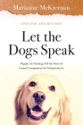 Let the Dogs Speak! Puppies in Training Tell the Story of Canine Companions for Independence Cover Image