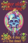 sugar skull coloring book a day of the dead: 50 Amazing Big Skulls illustrations to color for Adults & Teens, Perefct Day of the Dead/Dia de los Muert Cover Image