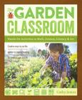 The Garden Classroom: Hands-On Activities in Math, Science, Literacy, and Art Cover Image
