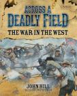 Across A Deadly Field: The War in the West Cover Image