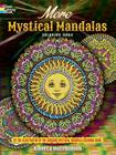 More Mystical Mandalas Coloring Book: By the Illustrator of the Original Mystical Mandala Coloring Book (Dover Design Coloring Books) Cover Image