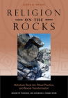 Religion on the Rocks: Hohokam Rock Art, Ritual Practice, and Social Transformation Cover Image