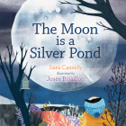 The Moon Is a Silver Pond Cover Image
