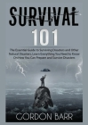 Survival 101: The Essential Guide to Surviving Disasters and Other Natural Disasters, Learn Everything You Need to Know On How You C Cover Image