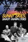 Sunny Skies, Shady Characters: Cops, Killers, and Corruption in the Aloha State Cover Image
