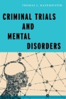 Criminal Trials and Mental Disorders (Psychology and Crime #7) Cover Image