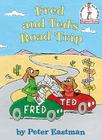 Fred and Ted's Road Trip (Beginner Books(R)) Cover Image