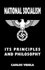 National Socialism - Its Principles and Philosophy Cover Image