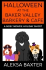 Halloween at the Baker Valley Barkery & Cafe: A Nosy Newfie Holiday Short Cover Image