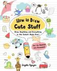 How to Draw Cute Stuff, 1: Draw Anything and Everything in the Cutest Style Ever! Cover Image