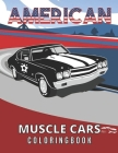 American Muscle Cars Coloring Book: Historic Muscle cars coloring book for adults and kids hours of coloring fun! Cover Image