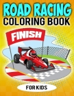 Road Racing Coloring Book For Kids: Beautiful Car Racing, Motorsports Activity Coloring Book For Toddler & Preschooler Cover Image