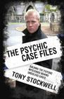 Psychic Case Files: Solving the Psychic Mysteries Behind Unsolved Cases Cover Image
