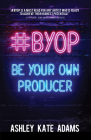 #Byop: Be Your Own Producer Cover Image