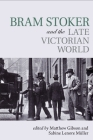 Bram Stoker and the Late Victorian World Cover Image