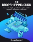 The Dropshipping Guru: Discover the Only Blueprint that Already Helped 3.102 People to Build a Successful Online Store Cover Image
