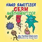 Hand Sanitizer Germ Anathematizer Cover Image