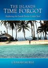 The Islands Time Forgot: Exploring the South Pacific Under Sail Cover Image