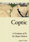 Coptic: A Grammar of Its Six Major Dialects Cover Image