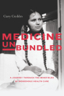 Medicine Unbundled: A Journey Through the Minefields of Indigenous Health Care Cover Image