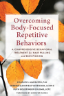 Overcoming Body-Focused Repetitive Behaviors: A Comprehensive Behavioral Treatment for Hair Pulling and Skin Picking Cover Image