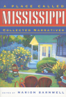A Place Called Mississippi: Collected Narratives (Heritage of Mississippi) Cover Image