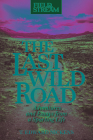 The Last Wild Road: Adventures and Essays from a Sporting Life Cover Image