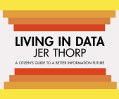 Living in Data: Citizen's Guide to a Better Information Future Cover Image