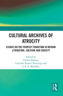 Cultural Archives of Atrocity: Essays on the Protest Tradition in Kenyan Literature, Culture and Society Cover Image