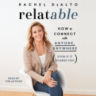 Relatable: How to Connect with Anyone, Anywhere (Even If It Scares You) Cover Image