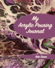 My Acrylic Pouring Journal Cover Image
