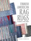 Finnish American Rag Rugs: Art, Tradition & Ethnic Continuity Cover Image