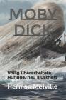 Moby Dick: Völlig überarbeitete Auflage, neu illustriert Cover Image