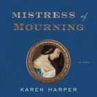 Mistress of Mourning Lib/E Cover Image