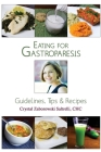 Eating for Gastroparesis: Guidelines, Tips & Recipes Cover Image
