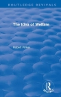 The Idea of Welfare (Routledge Revivals) Cover Image
