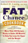 The Fat Chance Cookbook: More Than 100 Recipes Ready in Under 30 Minutes to Help You Lose the Sugar and the Weight Cover Image