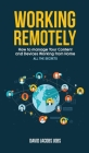 Working Remotely: How to Manage Your Content and Devices Working from home - ALL THE SECRETS of the connection with the office Cover Image