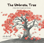 The Umbrella Tree: A Story Told in English and Chinese Cover Image