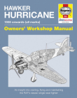 Hawker Hurricane Owners' Workshop Manual: 1935 onwards (all marks) - An insight into owning, flying and maintaining the RAF's classic single-seat fighter (Haynes Manuals) Cover Image