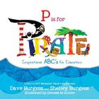 P is for PIRATE: Inspirational ABC's for Educators Cover Image