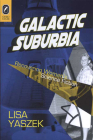 Galactic Suburbia: Recovering Women's Science Fiction Cover Image
