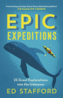 Epic Expeditions: 25 Great Explorations into the Unknown Cover Image
